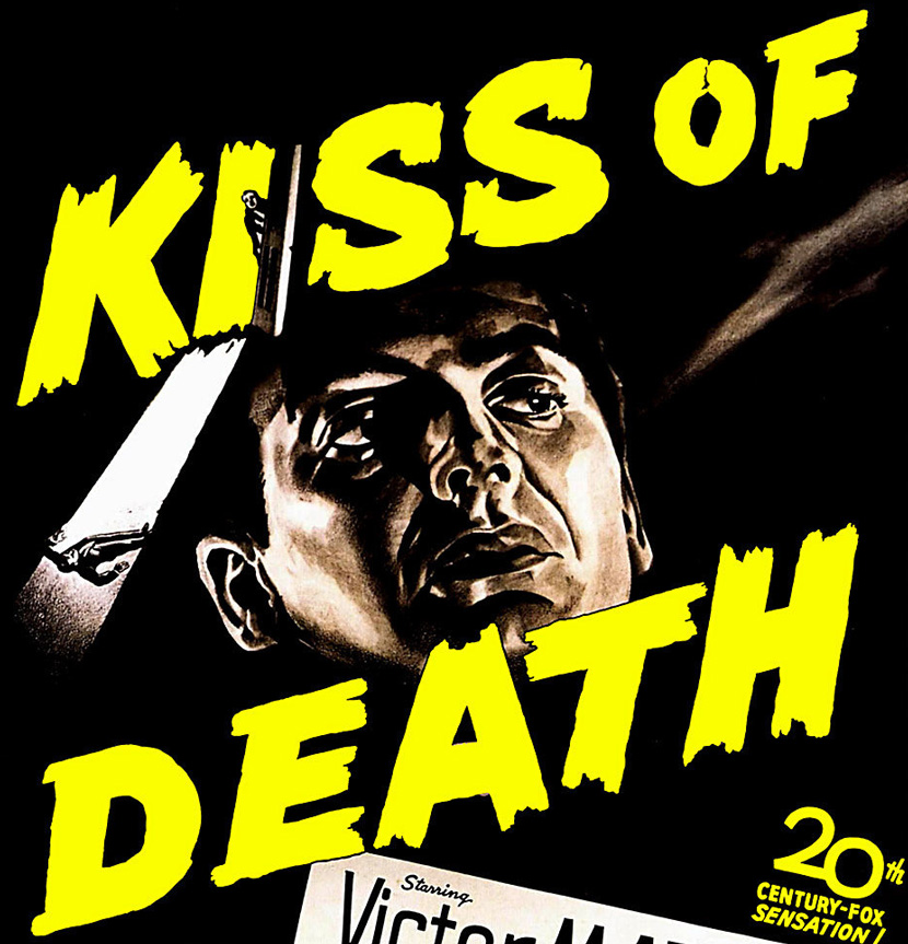 From a poster for the 1947 movie Kiss of Death.