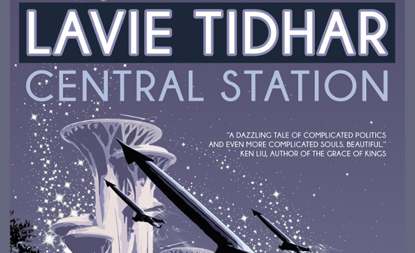 From the cover of Lavie Tidhar's Central Station. Tachyon.