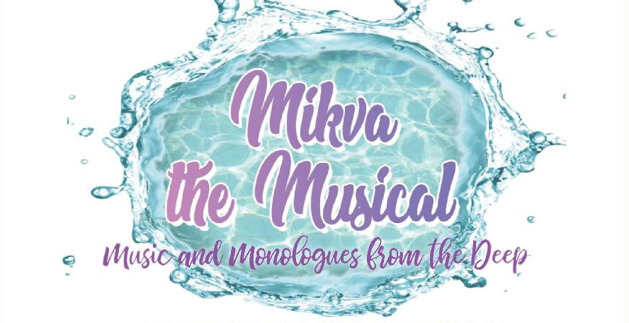 Mikva the Musical.